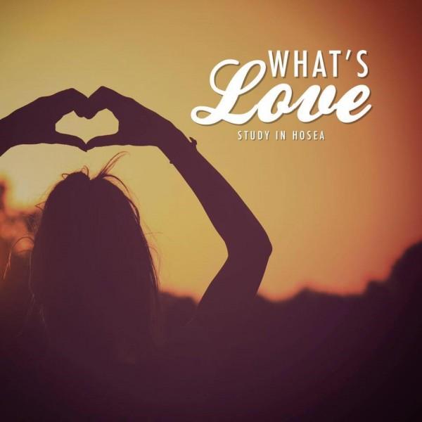 Hosea: What's Love?