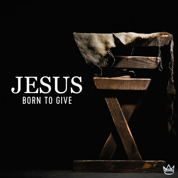 Jesus - Born To Give