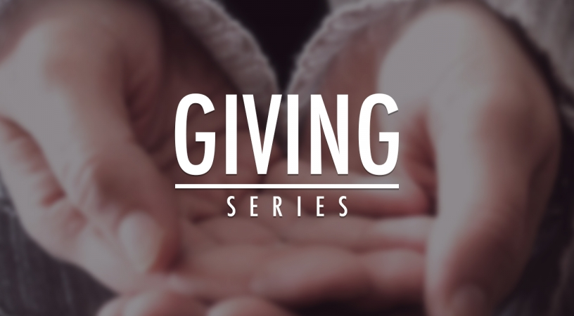 The Joy of Giving – Giving (Part 2)