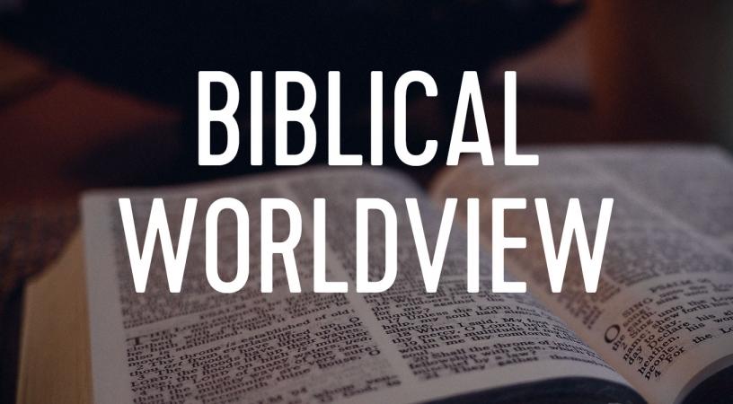 Biblical Worldview – The Church