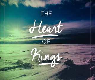 The Heart of Kings – Part 1